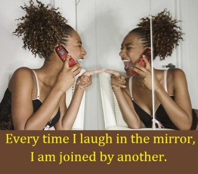 laughing in the mirror with words