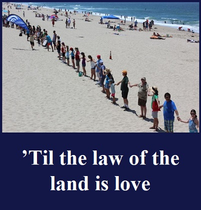 Law of the Land is Love