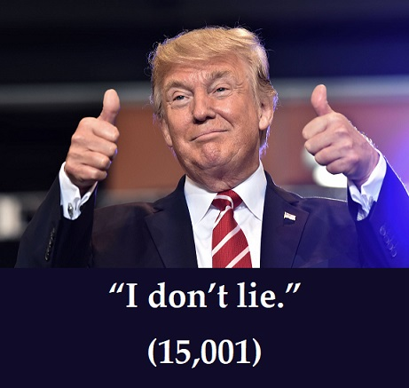 I don't lie, says Donald Trump, 15,001 lies later